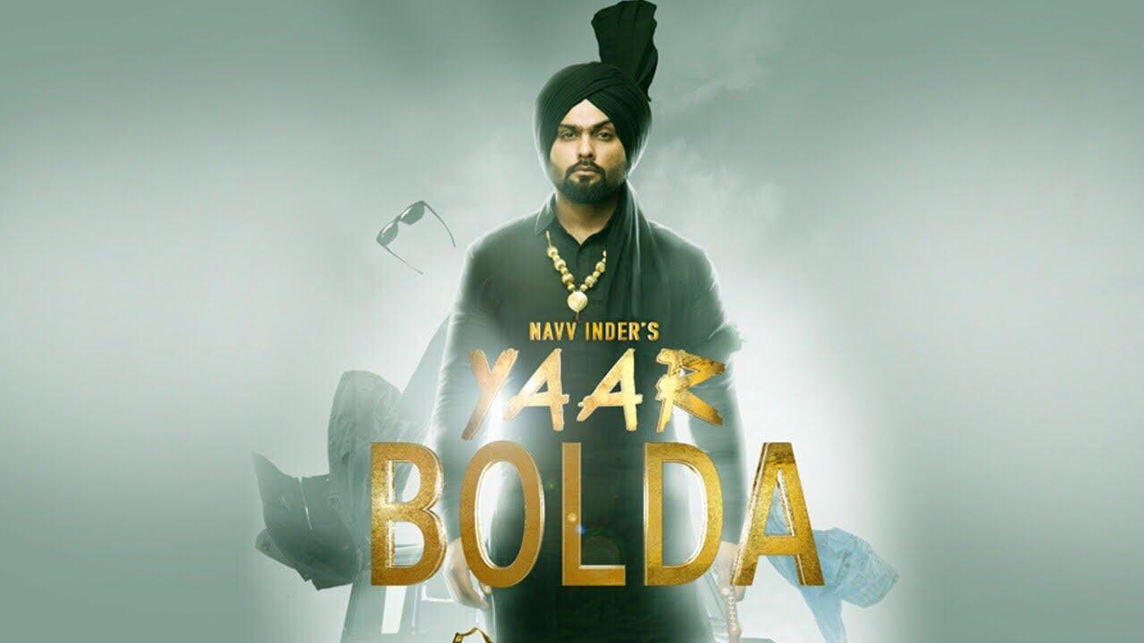 'Navv Inder': 'Yaar Bolda' Video Song | Nakulogic | Ihaana Dhillon |  Latest Punjabi Song 2017