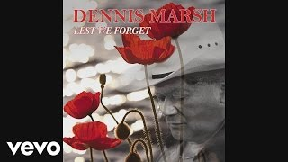 Dennis Marsh - Man From Vietnam (Audio)