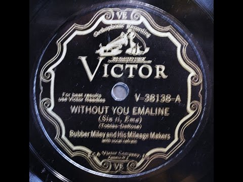Bubber Miley and his Milage Makers: Without You Emaline 1930