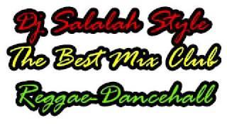 Kay-Kanyelele-Reggae Mix Club 2011(By Dj Salalah Style)
