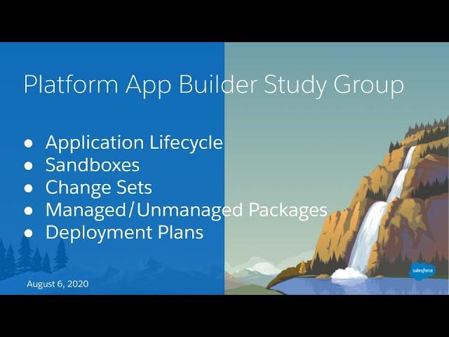 Salesforce Platform App Builder Study Group: App Development