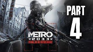 Metro 2033 Redux Gameplay Walkthrough Part 4 - OPEN THE GATE