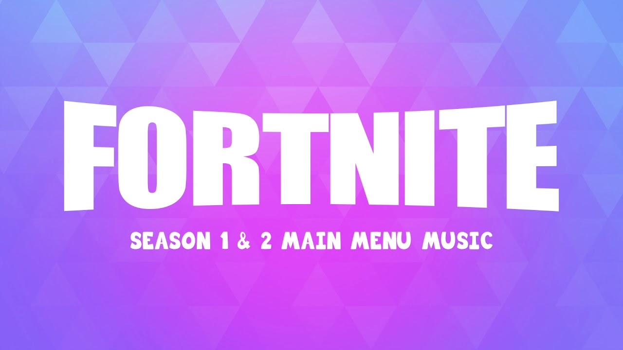fortnite main menu music season 1 2 - season 1 fortnite theme song