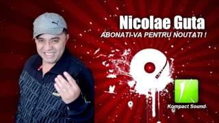 Nicolae Guta - Te las, te las