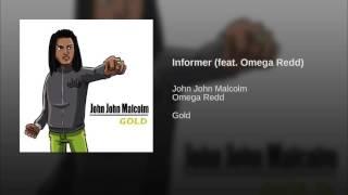 John John Malcolm - Informer feat. Omega Redd