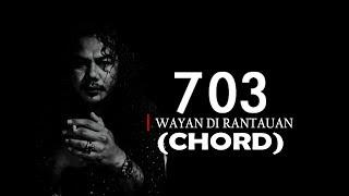 Chord 703 - WAYAN DI RANTAUAN (Lirik dan Chord)