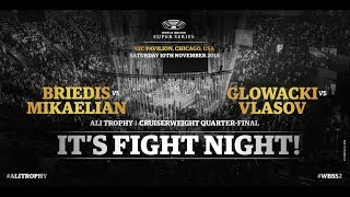 WBSS Season 2 Quarter-Finals - Chicago - Briedis v Mikaelian and Glowacki v Vlasov