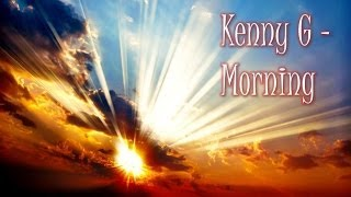 Kenny G - Morning