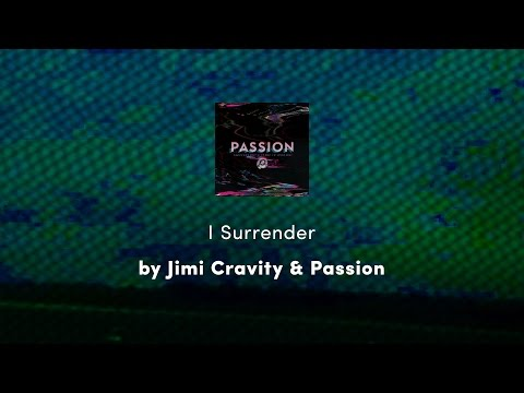 I Surrender - Jimi Cravity & Passion lyric video