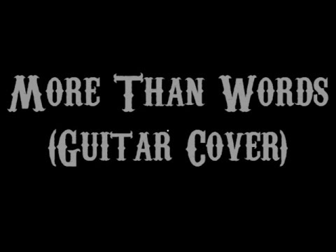 More Than Words Extreme Guitar Cover With Lyrics Chords Youtube