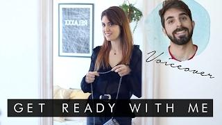 Mi novio narra el ARRÉGLATE CONMIGO | GET READY WITH ME