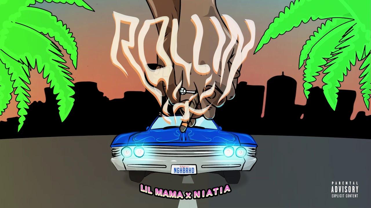 Lil Mama - Rollin' feat. NIATIA (Audio)
