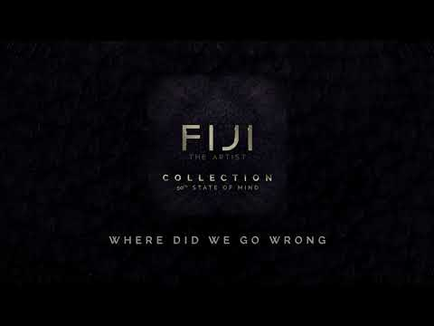 FIJI - Where Did We Go Wrong (Official Audio)
