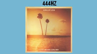 Kings of Leon - Come Around Sun Down - 444Hz (HQ) FULL ALBUM