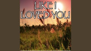 Like I Loved You - Tribute to Brett Young