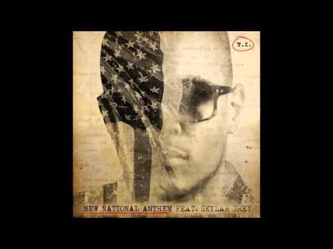 T I -  National Anthem Featuring Skylar Grey  NEW 2014