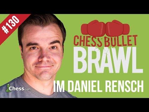 Let's Play Chess! Bullet Brawls With International Master Daniel Rensch #130