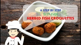 Best Ever HERBED FISH CROQUETTES