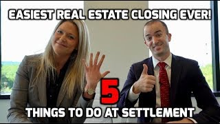 Closing on a House | 5 Things to Do BEFORE Settlement for an EASY Real Estate Closing Process