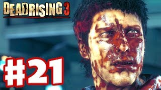 Dead Rising 3 - Gameplay Walkthrough Part 21 - Bloody Subway (Xbox One Day One 2013)