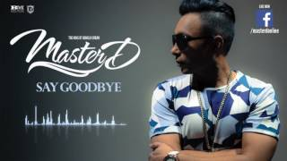 Master-D - Say Goodbye | Official Audio | Bangla Urban | Free Download Mp3