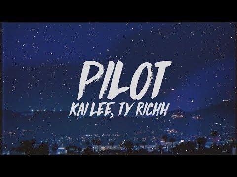 Kai Lee - Pilot (Lyrics) ft. Ty Richh