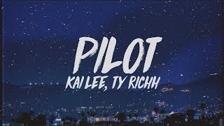 Kai Lee - Pilot (Lyrics) ft. Ty Richh
