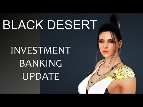 Black Desert Online Investment Banking UPDATE