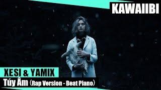 Túy Âm (Rap Version    Beat Piano) - Xesi ft. Yamix [ Video Lyrics ]