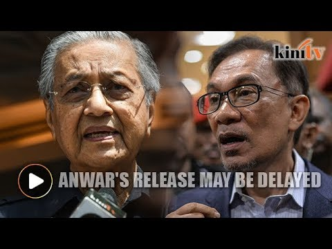Dr Mahathir: Anwar's release may be delayed