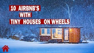 10 Airbnb's With Tiny Houses On Wheels