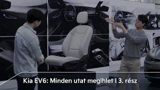 Kia EV6 : Minden Utat Megihlet   3. Rész: Új Szemlélet