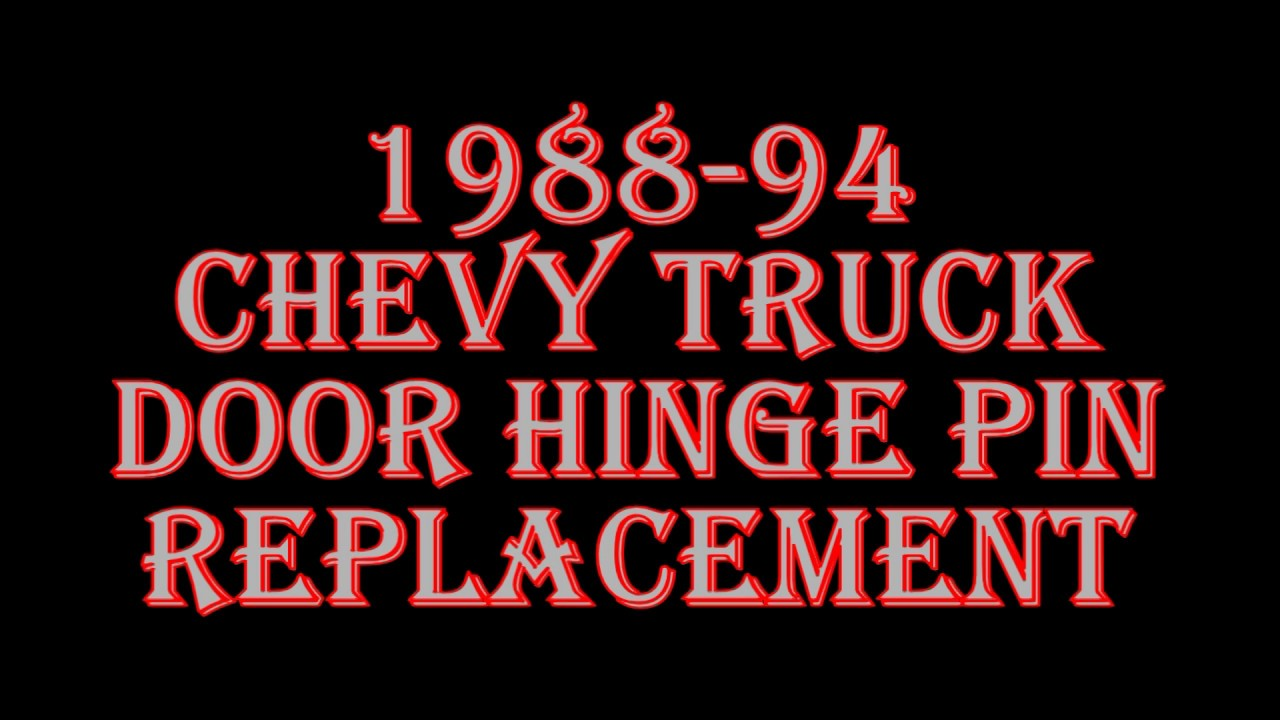 1988 94 Chevy Truck Door Hinge Pin Replacement Youtube