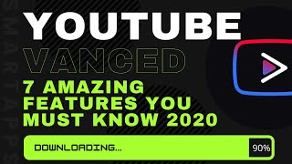 Gambar cover Youtube Vanced App: The 7 Amazing Features (2018)