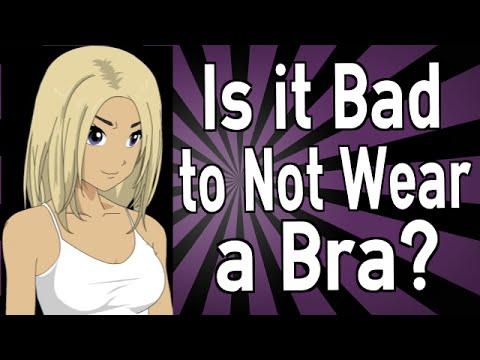 Is Good Idea not to Wear a Bra?