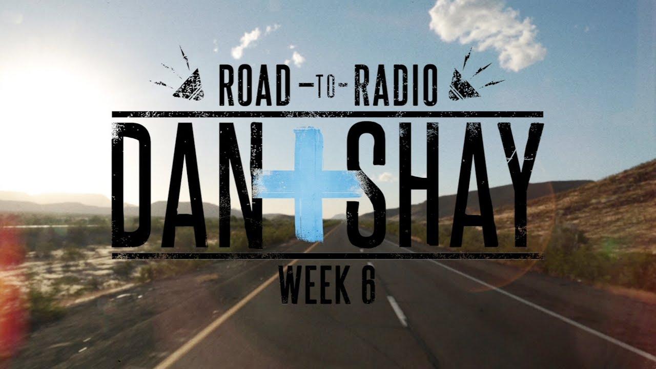 """Dan + Shay — """"Road to Radio"""" (Week 6)"""