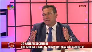 19/06/2018 SEÇİM 2018 - OKTAY AKSU / CHP İSTANBUL 1. BÖLGE MV.ADAYI