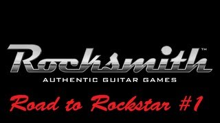 Rocksmith: Road to be a rockstar Episode #1 (Gameplay/Commentary)