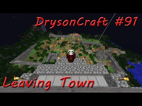 DrysonCraft #91 - Leaving Town