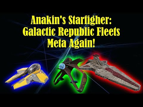 Anakin's Starfighter Makes Galactic Republic Fleets Meta Again!