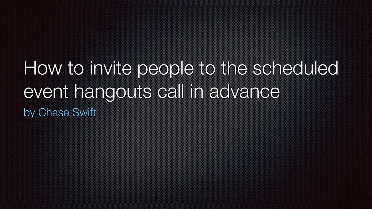 How To Invite People To The Scheduled Event Hangouts Call In Advance