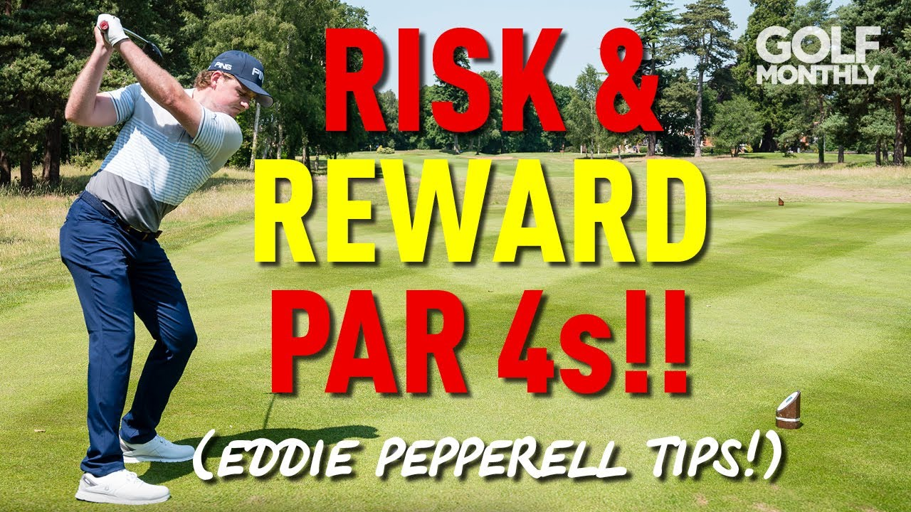 HOW TO PLAY RISK & REWARD PAR 4s... EDDIE PEPPERELL TIPS!!