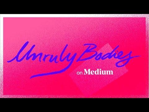 Unruly Bodies — An Anthology From Roxane Gay U0026 Medium