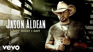 Jason Aldean - Got What I Got (Official Audio)