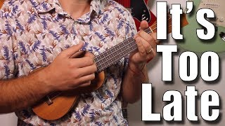 Carole King - It's Too Late - Ukulele Tutorial with Riff and tabs T...