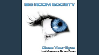 Close Your Eyes (Original Club Mix)
