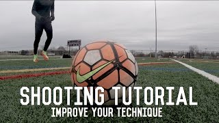 How To Score More Goals | Improving Your Shooting Technique Tutorial