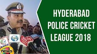 Sri Anjani Kumar IPS Inaugurates Hyderabad Police Cricket League 2018 | Mango News