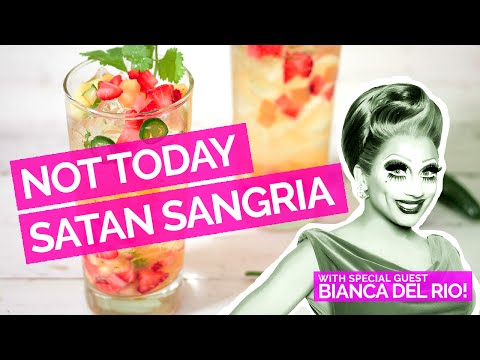 Not Today Satan Sangria with Bianca Del Rio