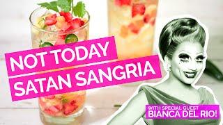 Not Today Satan Sangria with Bianca Del Rio